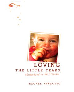 Loving the Little Years. Motherhood in the Trenches